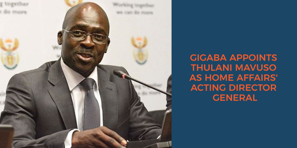 Gigaba appoints Thulani Mavuso as Home Affairs' Acting Director General