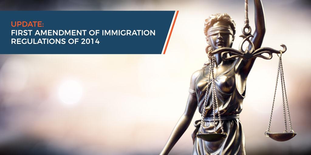 Update: First amendment of immigration regulations of 2014