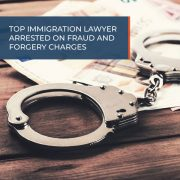 Top immigration lawyer arrested on fraud and forgery charges