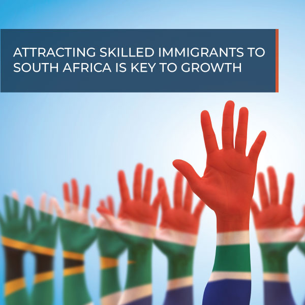 Attracting skilled immigrants to South Africa is key to growth