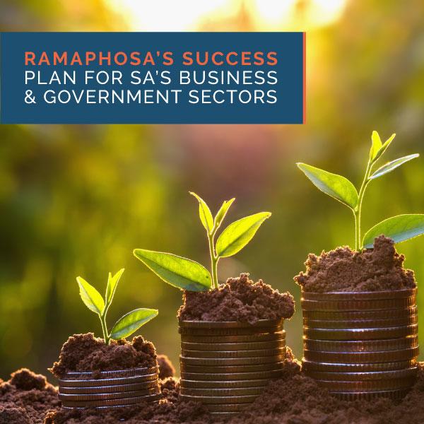 Ramaphosa's success plan for SA's business & government sectors
