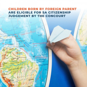 Children Born By Foreign Parent Are Eligible For SA Citizenship Judgement By The Concourt
