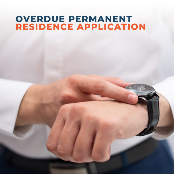 Overdue-Permanent-Residence-Application