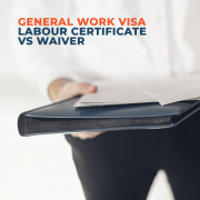 General-Work-Visa-Labour-Certificate-vs-Waiver