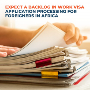 Expect-a-backlog-in-work-visa-application-processing-for-foreigners-in-Africa