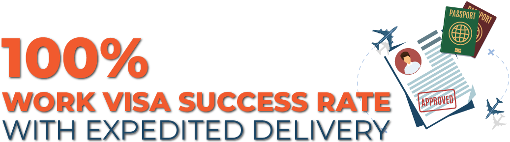 100% Work Visa Success Rate With Expedited Delivery