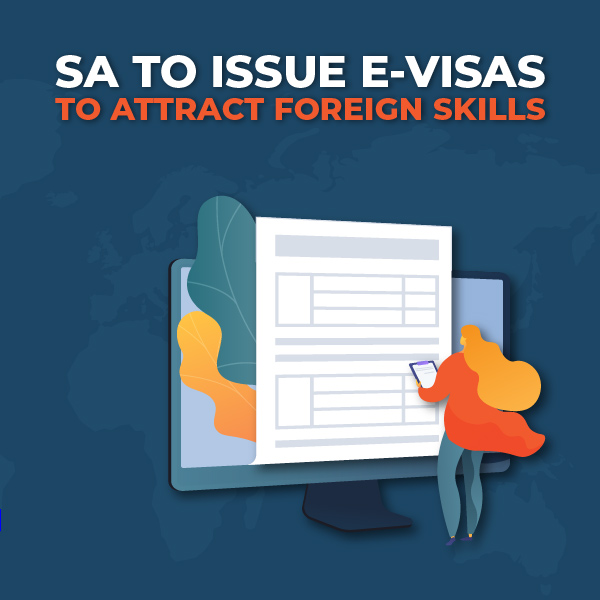 SA To Issue E-Visas To Attract Foreign Skills